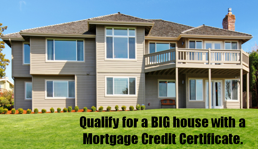 Mortgage Credit Certificate Afford A Bigger House With Mcc