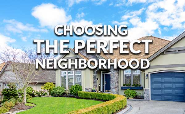 Five Tips for Choosing the Right Neighborhood To Buy a House In
