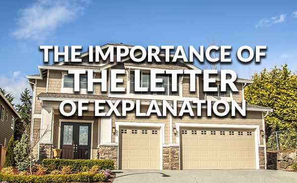 Understanding the letter of explanation the abcs of writing a letter of explanation for a mortgage altavistaventures Image collections